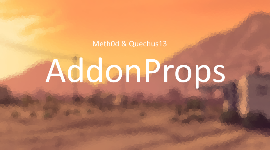 AddonProps 1.1 [STABLE]