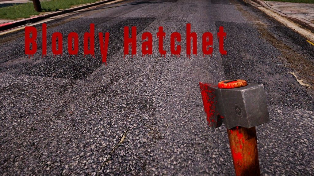 Enhanced Bloody Hatchet 1.0