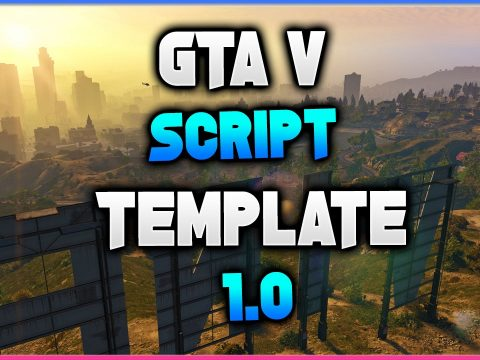 GTA V Script Template [Detailed With Notes] 1.0