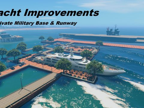 Yacht Improvements (+ Private Military Base & Runway) 4.2