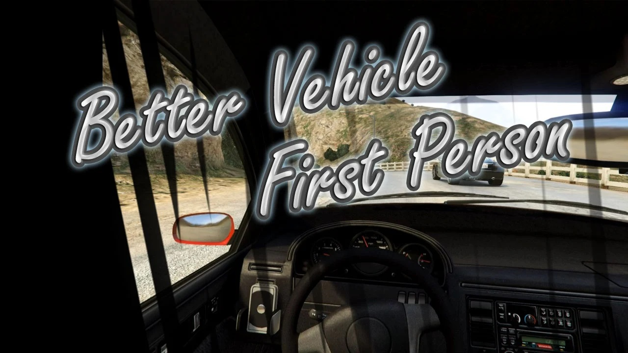 Better Vehicle First Person 0.9