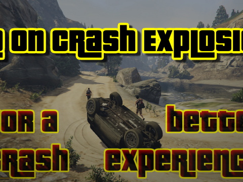 N.O.C.E. - NoOnCrashExplosion 1.0.0 - with RPH and ScriptHook support