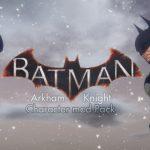 Batman Arkham Knight Character Mod Pack 1.0