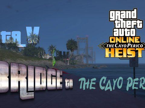 Bridge to Cayo Perico + Extra for (Menyoo) (YMAP) Final