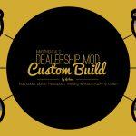Dealership Mod -Custom Build- 1.0