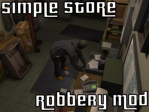 Simple Store Robbery Mod v1.0