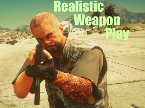 Realistic Weapon Play 3.0